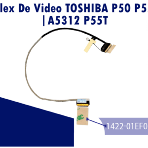 FLEX DE VIDEO TOSHIBA P50 P55 /A5312 P55T   1422-01EF000