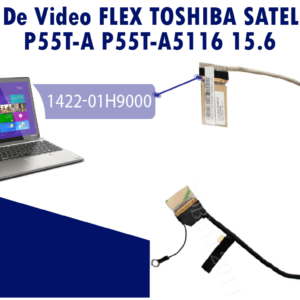 FLEX DE VIDEO TOSHIBA SATELLITE P55T-A P55T-A5116 15.6   1422-01H9000