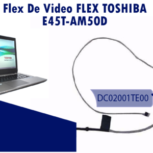 FLEX DE VIDEO TOSHIBA E45T E45T-AM50D   DC02001TE00